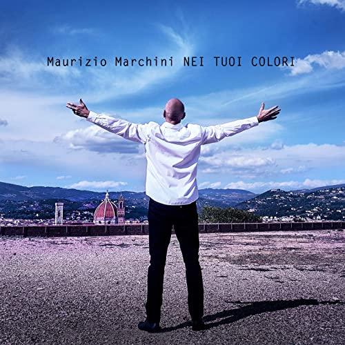 Maurizio Marchini - Nei tuoi colori